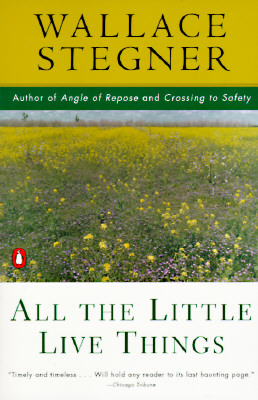 All the Little Live Things (Contemporary American Fiction), Stegner, Wallace