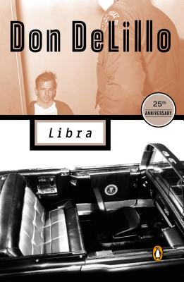 Libra (Contemporary American Fiction), DeLillo, Don