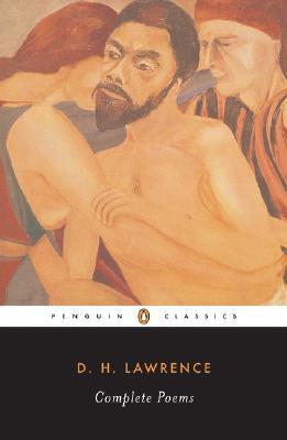 Complete Poems (Penguin Twentieth-Century Classics), D.H. LAWRENCE