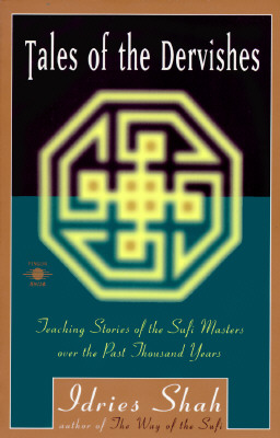 Tales of the Dervishes: Teaching Stories of the Sufi Masters over the Past Thousand Years (Compass), Shah, Idries