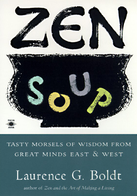 Image for ZEN SOUP : TASTY MORSELS OF WISDOM FROM