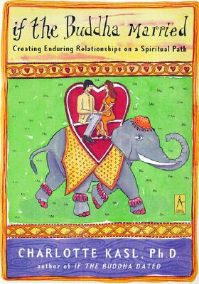 Image for If the Buddha Married: Creating Enduring Relationships on a Spiritual Path