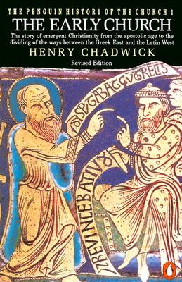 The Early Church (The Penguin History of the Church) (v. 1), Chadwick, Henry