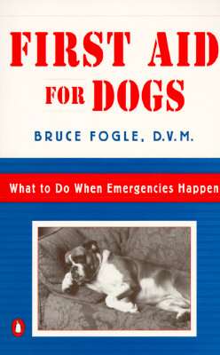 Image for First Aid for Dogs: What to do When Emergencies Happen