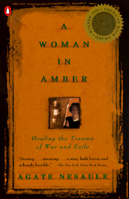 Image for A Woman in Amber: Healing the Trauma of War and Exile