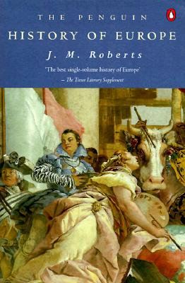 The Penguin History of Europe, Roberts, J. M.