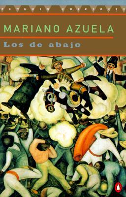 Los De Abajo, Azuela, Mariano