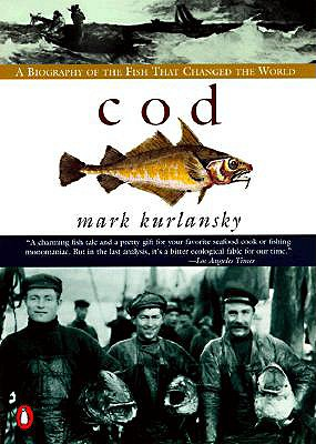 Cod : A Biography of the Fish That Changed the World, MARK KURLANSKY
