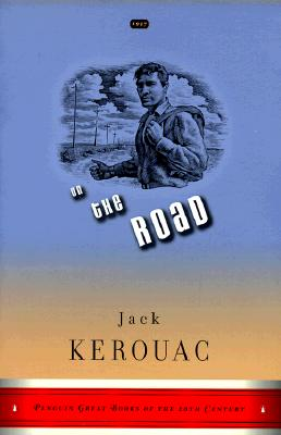 On the Road (Penguin Great Books of the 20th Century), Jack Kerouac