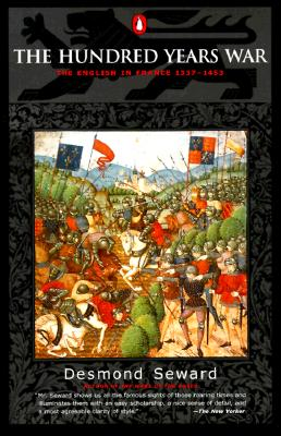 Hundred Years War : The English in France 1337-1453, DESMOND SEWARD