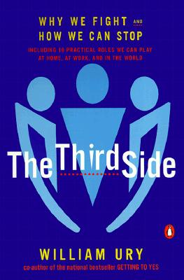 The Third Side: Why We Fight and How We Can Stop, Ury, William L.