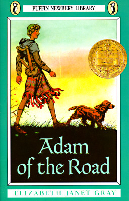 Adam of the Road (Newbery Library, Puffin), ELIZABETH JANET GRAY