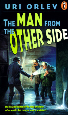 The Man from the Other Side; He Found Himself in the Middle of a World he Never Knew Existed, Halkin, Hillel; Orlev, Uri