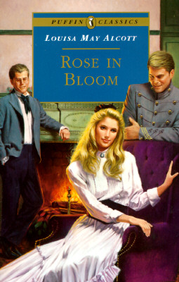 "Rose in Bloom (Puffin Classics), ""Alcott, Louisa May"""