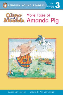 More Tales of Amanda Pig, Van Leeuwen, Jean;Schweninger, Ann (Illustrator)
