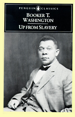 "Up from Slavery: An Autobiography (Penguin Classics), ""Washington, Booker T."""