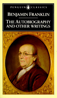 Image for Benjamin Franklin: The Autobiography and Other Writings (Penguin Classics)
