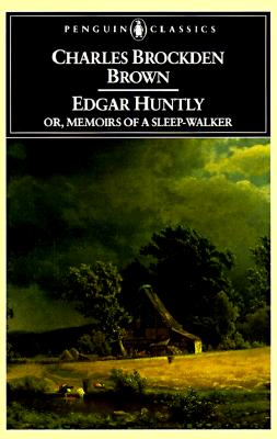Image for Edgar Huntly, Or, Memoirs of a Sleep-Walker (Penguin Classics)