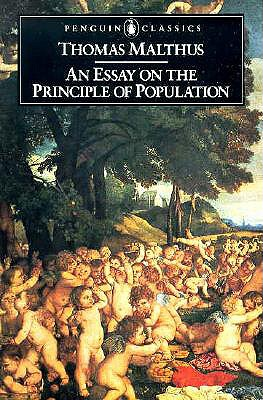 An Essay on the Principle of Population and A Summary View of the Principle of Population (Penguin English Library), Malthus, Thomas Robert