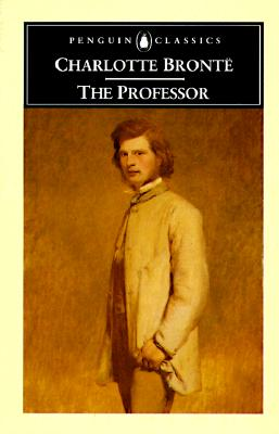 The Professor (Penguin Classics), Charlotte Brontë; Heather Glen [Editor]