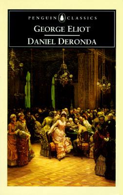 Daniel Deronda (Penguin Classics), GEORGE ELIOT, TERENCE CAVE