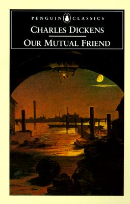 Image for Our Mutual Friend (Penguin Classics)