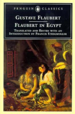 Image for Flaubert in Egypt: A Sensibility on Tour (Penguin Classics)