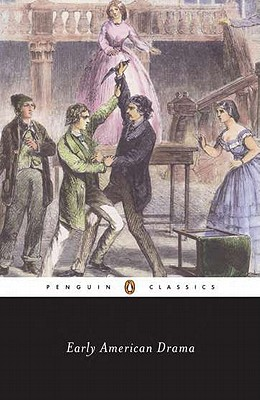 "Early American Drama (Penguin Classics), ""RICHARDS, JEFFREY H."""