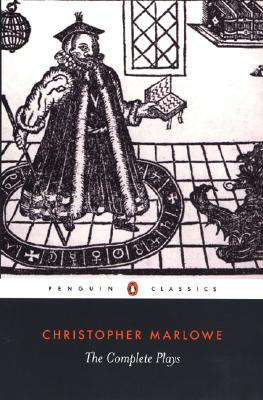 Christopher Marlowe: The Complete Plays, Christopher Marlowe