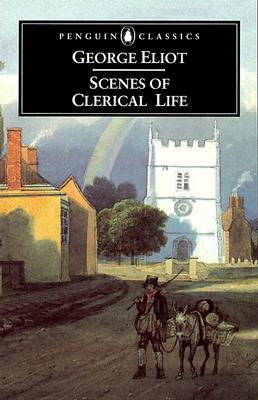 Scenes of Clerical Life, GEORGE ELIOT, JENNIFER GRIBBLE