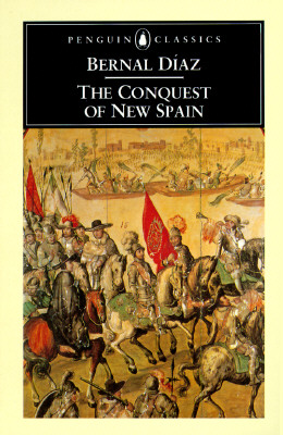 The Conquest of New Spain (Penguin Classics), Diaz del Castillo, Bernal