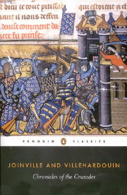Chronicles of the Crusades (Penguin Classics), JEAN DE JOINVILLE, GEFFROY DE VILLEHARDOUIN