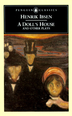 A Doll's House and Other Plays (Penguin Classics), Ibsen, Henrik