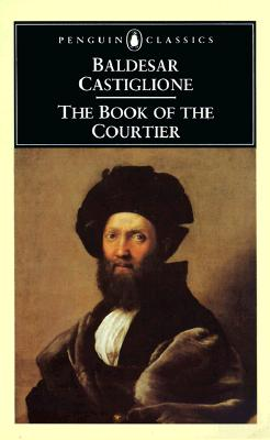 The Book of the Courtier (Penguin Classics), Castiglione, Baldesar