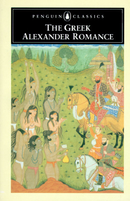 The Greek Alexander Romance (Penguin Classics), Richard Stoneman, Pseudo-Callisthenes