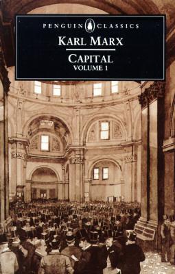 CAPITAL : A CRITIQUE OF POLITICAL ECONOM, KARL MARX