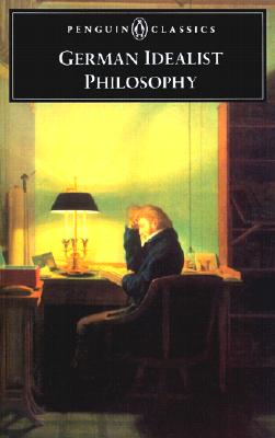German Idealist Philosophy (Penguin Classics), Various