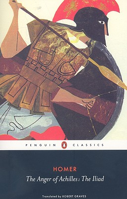 The Anger of Achilles: The Iliad (Penguin Classics), Homer