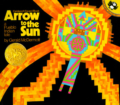 Arrow to the Sun: A Pueblo Indian Tale (Picture Puffin), Gerald  McDermott