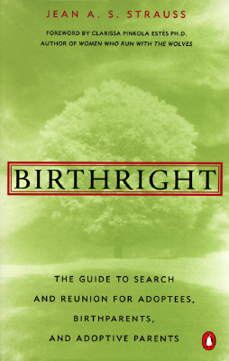 Image for Birthright : The Guide to Search and Reunion for Adoptees, Birthparents, and Adoptive Parents