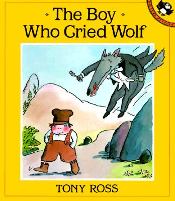 The Boy Who Cried Wolf (Pied Piper Paperbacks), Ross, Tony