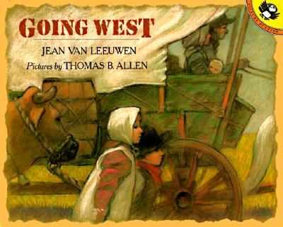 Going West (Picture Puffins), Van Leeuwen, Jean; Allen, Thomas B.