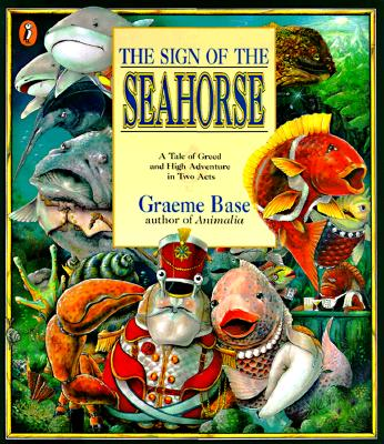 Image for The Sign of the Seahorse : A Tale of Greed and High Adventure in Two Acts (Picture Puffin Bks.)