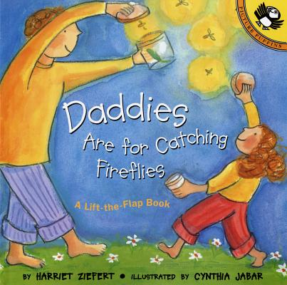 Image for Daddies are for Catching Fireflies