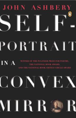 Image for Self-Portrait in a Convex Mirror: Poems (Penguin Poets)