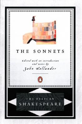 The Sonnets (The Pelican Shakespeare), Shakespeare, William