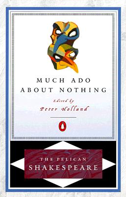 Image for Much Ado about Nothing (The Pelican Shakespeare)
