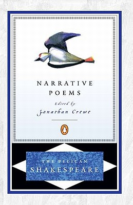 The Narrative Poems (The Pelican Shakespeare), Shakespeare, William