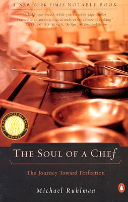 "The Soul of a Chef: The Journey Toward Perfection, ""Ruhlman, Michael"""