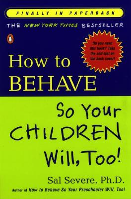 How to Behave So Your Children Will, Too!, Sal Severe
